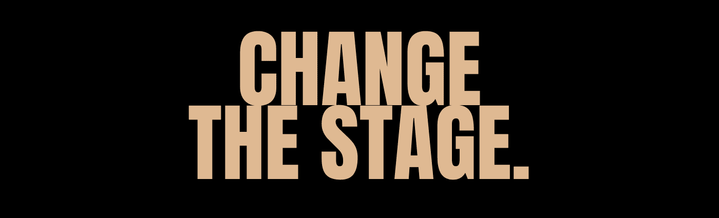 change the stage